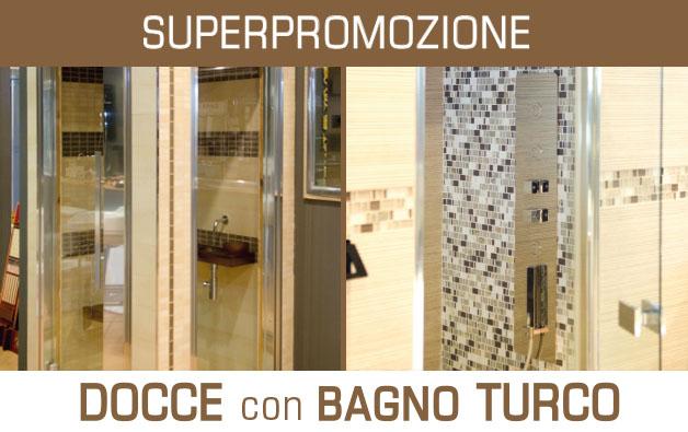 Superpromozione DOCCE CON BAGNO TURCO!